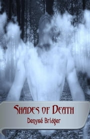 Shades of Death ebook by Denyse Bridger