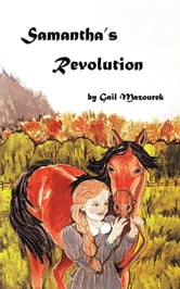 Samantha's Revolution - Samantha's Stubbornness ebook by Gail Mazourek