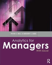 Analytics for Managers - With Excel ebook by Peter Bell,Gregory Zaric