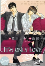 It's Only Love ebook by Saki Aida,Yugi Yamada
