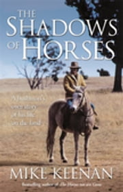 The Shadows Of Horses ebook by Michael Keenan