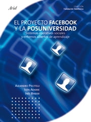 Facebook. El proyecto Facebook y la posuniversidad ebook by Kobo.Web.Store.Products.Fields.ContributorFieldViewModel