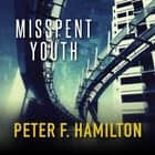 Misspent Youth audiobook by Peter F. Hamilton