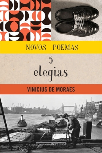Novos poemas e cinco elegias ebook by Vinicius de Moraes