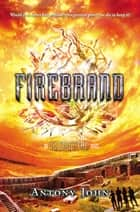 Firebrand - An Elemental Novel ebook by Antony John