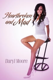 Heartbroken and Mad ebook by Daryl Moore