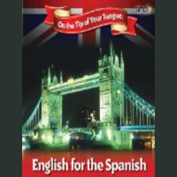 English on the Tip of Your Tongue - For Spanish Speakers audiobook by Sam Goodyear