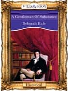 A Gentleman Of Substance (Mills & Boon Vintage 90s Modern) ebook by Deborah Hale