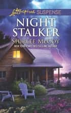 Night Stalker (Mills & Boon Love Inspired Suspense) (FBI: Special Crimes Unit, Book 1) ebook by Shirlee McCoy