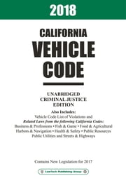 2018 California Vehicle Code Unabridged ebook by LawTech Publishing Group
