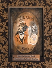 Vintage View Wedding Dogs ebook by Susan Hearting; Brenda Black