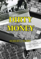 Dirty Money ebook by Robert Perry