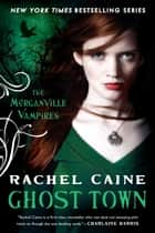 Ghost Town ebook by Rachel Caine