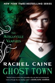 Ghost Town - The Morganville Vampires ebook by Rachel Caine