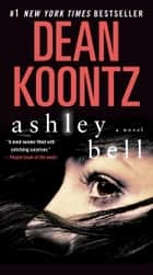 Ashley Bell - A Novel ebook by Dean Koontz