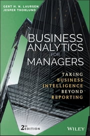 Business Analytics for Managers - Taking Business Intelligence Beyond Reporting ebook by Gert H. N. Laursen,Jesper Thorlund