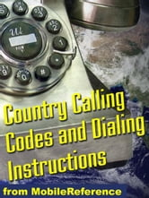 Country Calling Codes: Dialing Instructions, And Worldwide Emergency Phone Numbers (Mobi Reference) ebook by MobileReference