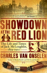 Showdown at the Red Lion - The Life and Time of Jack McLoughlin ebook by Charles Van Onselen
