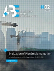 Evaluation of Plan Implementation - Peri-urban Development and the Shanghai Master Plan 1999-2020 ebook by Jinghuan He