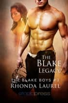 The Blake Legacy ebook by Rhonda Laurel