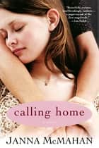 Calling Home ebook by Janna McMahan