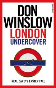 London Undercover - Neal Careys erster Fall ebook by Don Winslow