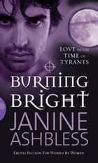 Burning Bright ebook by Janine Ashbless