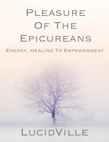 Pleasure Of The Epicureans ebook by Lucid Ville