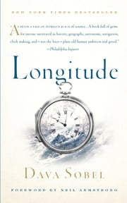 Longitude: The True Story of a Lone Genius Who Solved the Greatest Scientific Problem of His Time - The True Story of a Lone Genius Who Solved the Greatest Scientific Problem of His Time  eBook par Dava Sobel