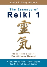 The Essence of Reiki 1 ebook by Garry Malone