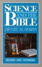 Science and the Bible ebook by Henry Morris
