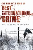 The Mammoth Book Best International Crime ebook by Maxim Jakubowski