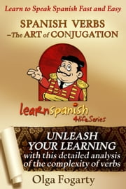 Spanish Verbs - The Art of Conjugation ebook by Olga Fogarty