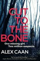 Cut to the Bone - A Dark and Gripping Thriller ebook by