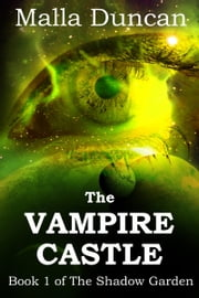 The Vampire Castle ebook by Malla Duncan