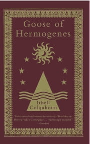 Goose of Hermogenes ebook by Ithell Colquhoun,Peter Owen,Eric Ratcliffe