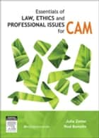 Essentials of Law, Ethics, and Professional Issues in CAM ebook by Julie Zetler,Rodney Bonello