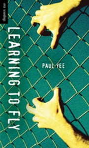 Learning to Fly ebook by Paul Yee