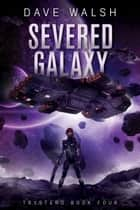 Severed Galaxy ebook by