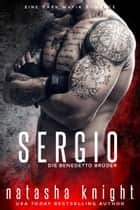Sergio - Die Benedetto Brüder eBook by Natasha Knight