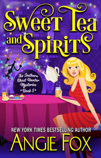Sweet Tea and Spirits ebook by Angie Fox