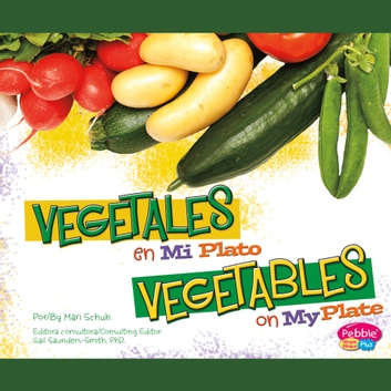Vegetales en MiPlato/Vegetables on MyPlate audiobook by Mari Schuh