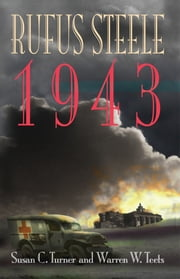 Rufus Steele 1943 ebook by Susan C. Turner