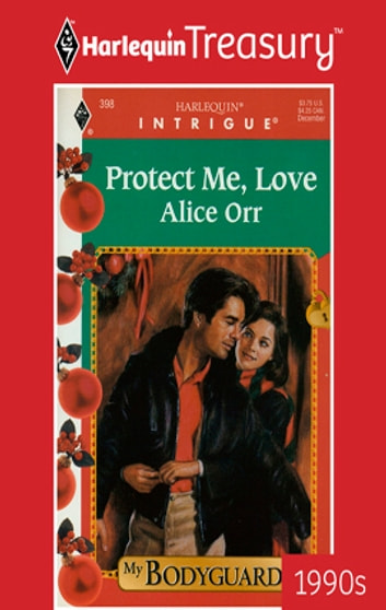 Protect Me, Love ebook by Alice Orr