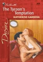 The Tycoon's Temptation ebook by Katherine Garbera