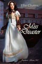 Miss Disaster eBook by Ellie Clivens