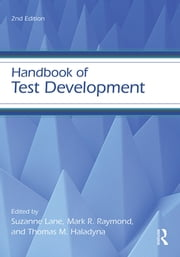 Handbook of Test Development ebook by Suzanne Lane,Mark R. Raymond,Thomas M. Haladyna