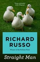 Straight Man ebook by Richard Russo