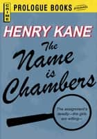 The Name is Chambers ebook by Henry Kane