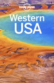 Lonely Planet Western USA ebook by Lonely Planet, Hugh McNaughtan, Brett Atkinson,...